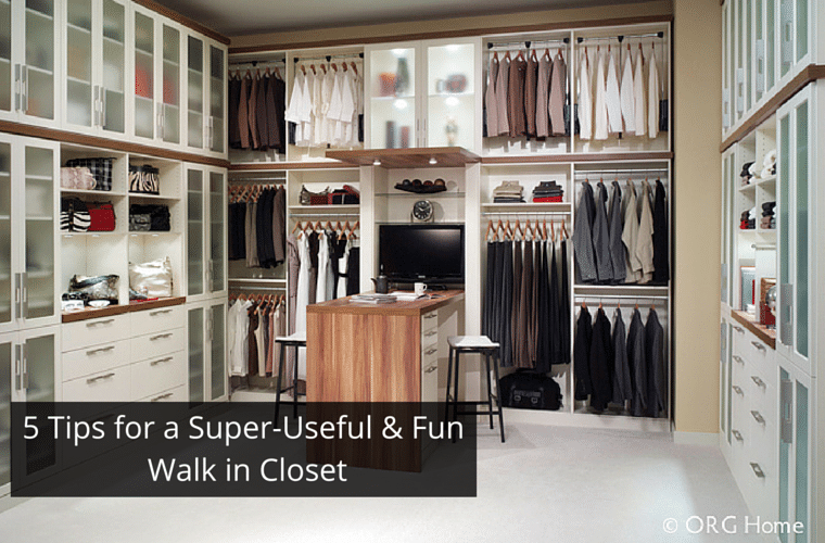 5 Tips For A Super Useful And Fun Walk In Closet