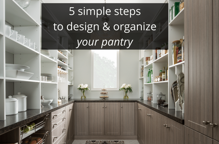 5 simple steps to design and organize your columbus kitchen pantry