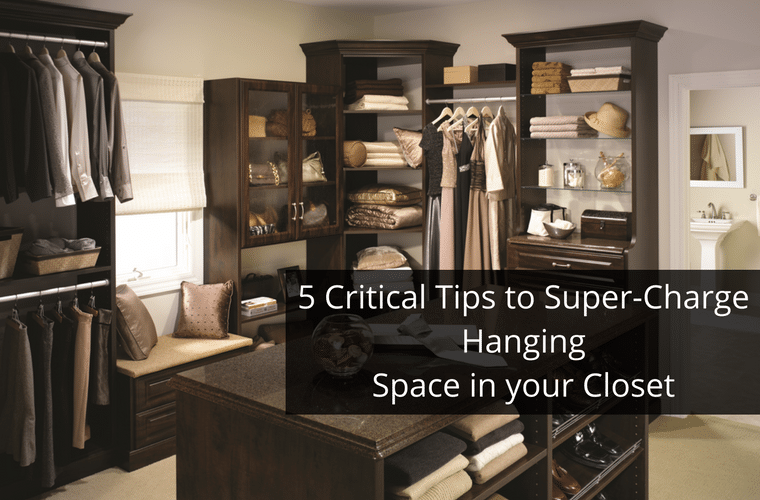 5 tips hanging space in a custom closet