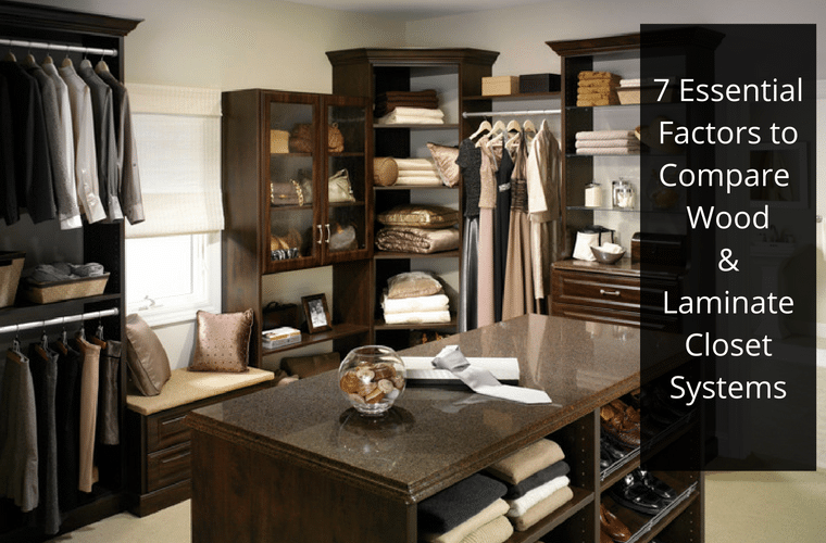 7 Essential Factors to Compare a Wood and Laminate Closet System | Innovate Home Org