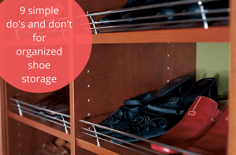 9 simple do's and don'ts for organized closet shoe storage