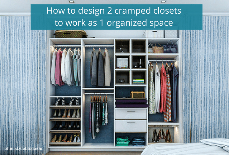 How do design 2 tiny cramped closets to work as 1 organized closet - Innovate Home Org