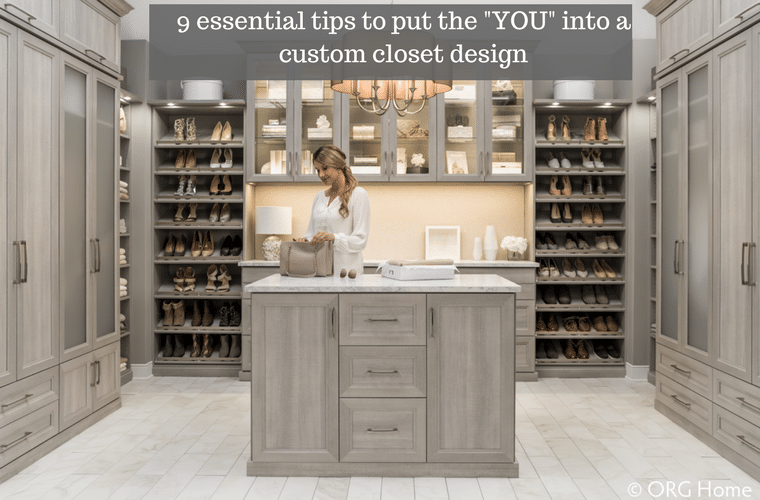 9 essential tips to the put the YOU into a custom closet design | Innovate Home Org Columbus Ohio |