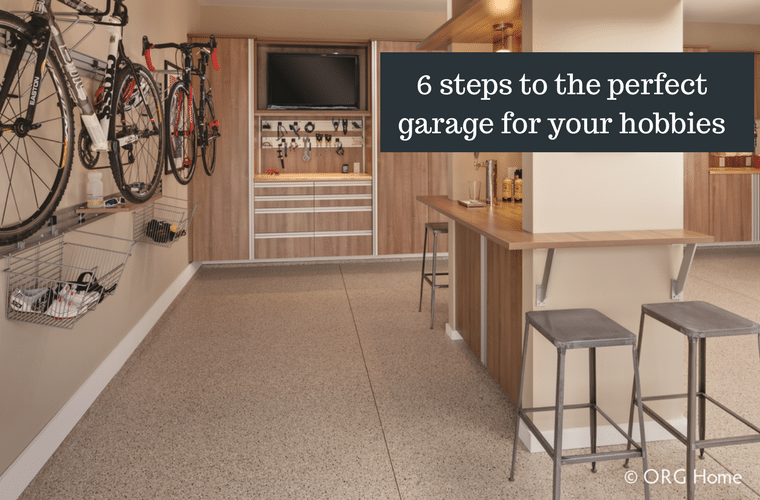 6 steps to a perfect garage for your hobbies | Innovate Home Org Columbus Ohio