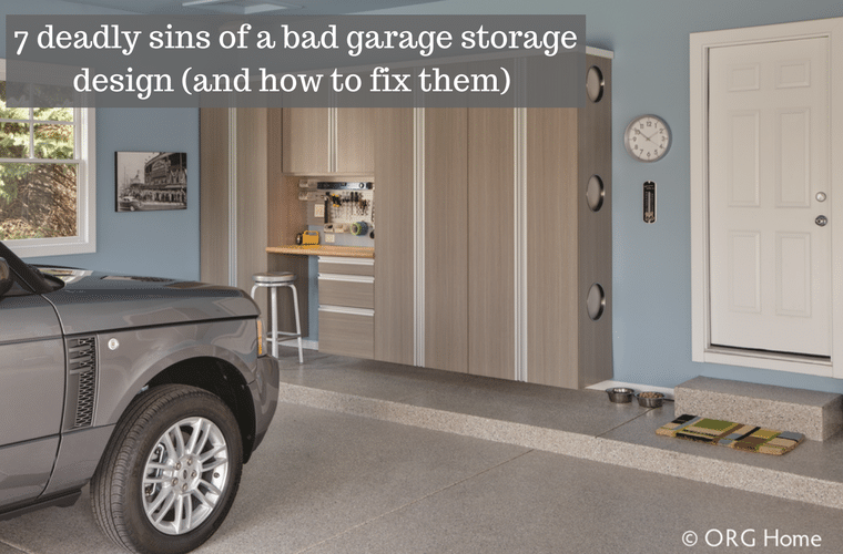 7 deadly sins of a bad garage storage design and how to fix them - Innovate Home Org Columbus Ohio