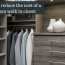 How to reduce the cost of a custom walk in closet