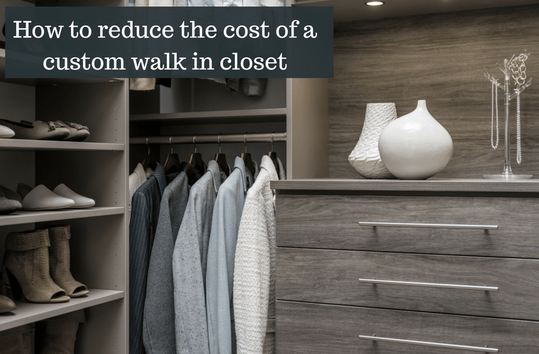 How to reduce the cost of a custom walk in closet - Innovate Home Org Columbus Ohio