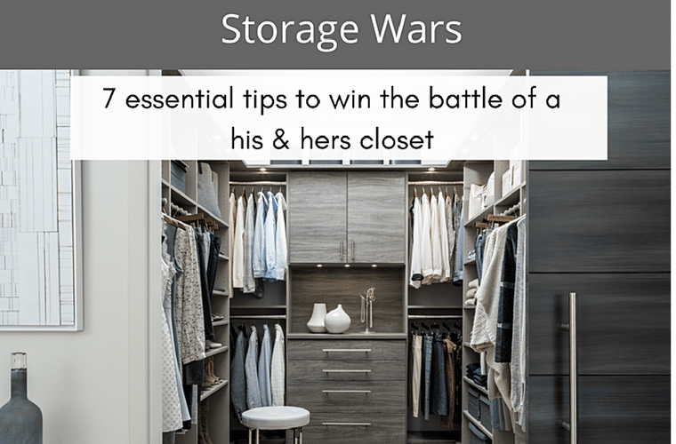 Storage wars 7 essential tips to the win the battle of the his and hers closet | Innovate Home Org Columbus Ohio