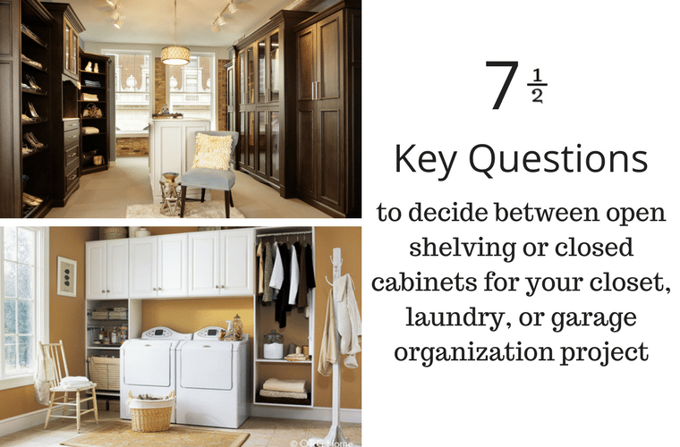 7 questions to decide between open shelving and closed cabinets for a closet laundry room or garage | Innovate Home Org Columbus Ohio