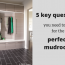 5 key questions you need to ask for the perfect mudroom design