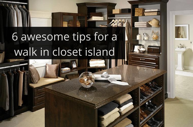 6 Awesome Tips for a Custom Walk in Closet Island Innovate Home Org Columbus Ohio #CustomCloset #ClosetIsland #WalkInCloset #Columbus