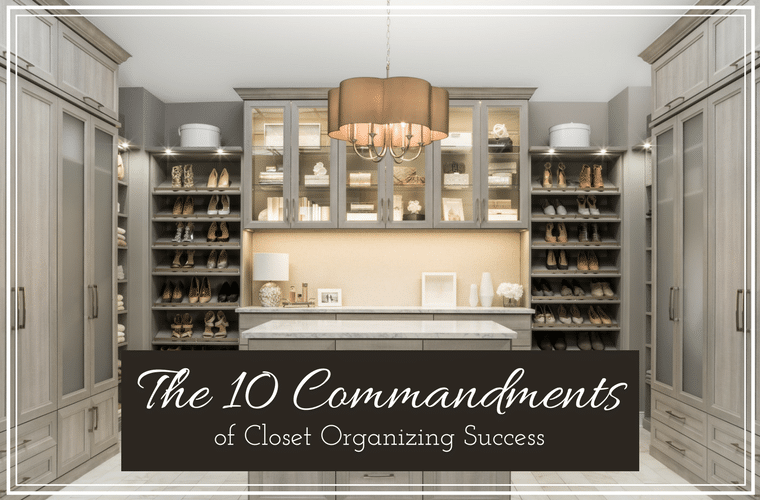 The 10 Commandments of Closet Organizing Success | Innovate Home Org | #ClosetDesign #OrganizingCloset #SpringCleaning