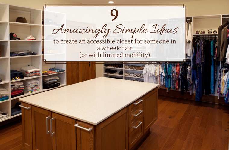 Amazingly Simple Ideas to creat an accessible closet for someone in a wheelchair | Innovate Home Org | Columbus, Ohio | #HomeOrganization #ClosetStorage #WheelchairFriendly