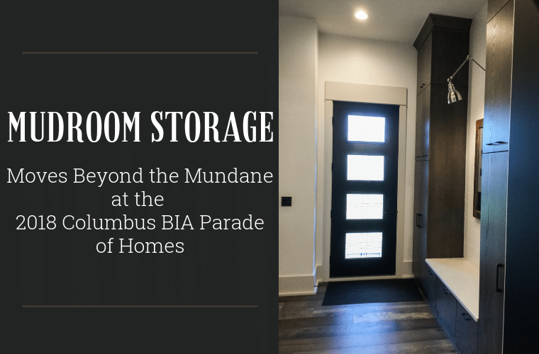 Mudrrom Storage moves beyond the mundane at the 2018 Columbus BIA Parade of Homes | Innovate Home Org | #MudrromStorage #ParadeofHomes #DreamHomes