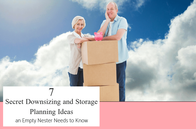 7 Secret downsizing and storage planning ideas an empty nester needs to know | Innovate Home Org | #EmptyNester #StorageOptions #DownsizingHome