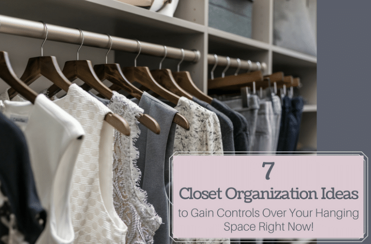 7 Closet Organization Ideas to Gain Control Over Your Haning Space Right Now | Innovate Home Org | #ClosetOrganization #OrganizationIdeas #StorageTips