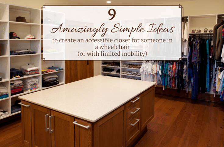 9 Amazingly Simple Ideas to creat an accessible closet for someone in a wheelchair | Innovate Home Org | #WheelchairAccessible #AccessibleCloset #ClosetStorageOptions