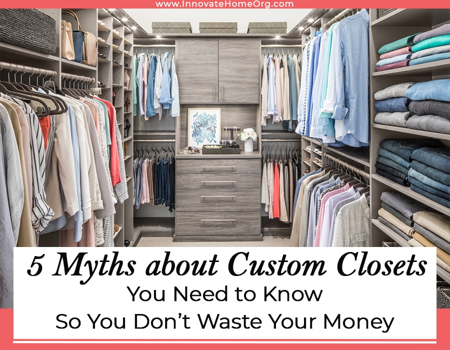 Opening Image - Custom Closet - don't waster your money | Innovate Home Org | #CustomCloset #ClosetStorage #OrganizationStorage #StorageSpace