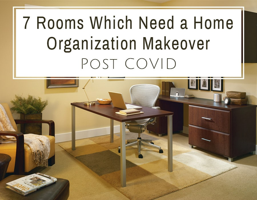 7 rooms which need a home organization makeover post COVID | Innovate Home Org | #homeorganization #Closet #HomeOffice #Storagsolutions