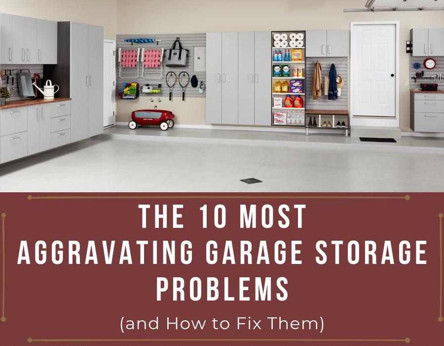 The 10 Most Aggravating Garage Storage Problems | Innovate Home Org | #garagestorage #OrganizeGarage #StorageOrganizer