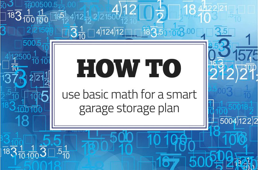 5 do understand a garage math storage plan Using Basic Math for a Smart Garage Storage Plan | Innovate Home Org | #garagecabinets #StorageSolutions