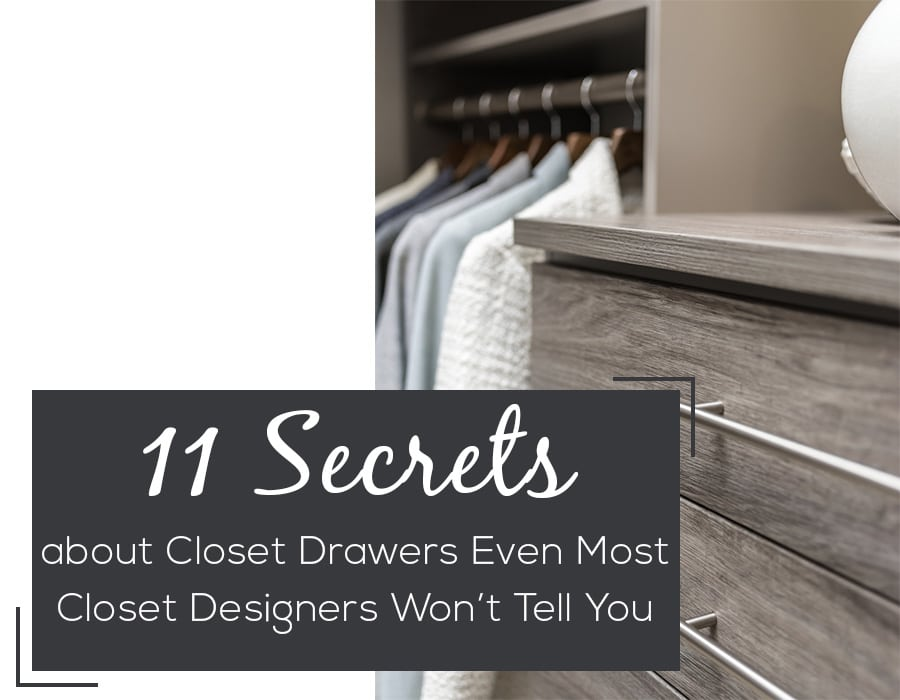 Opening - image 11 Secrets about Closet Drawer Even Most Closet Designers Won't Tell You | Innovate Home Org | #ClosetSystem #Organization #ClosetDesigners #Drawer #ClosetDrawes