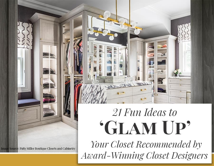 Opening Fun Ideas to Glam Up Your Closets Recommended by Award Winning Designers credit Patty Miller Boutique Closets and Cabinetry | Innovate Building Solutions | #Closets #Organization #Storage #Designers #WalkInCloset
