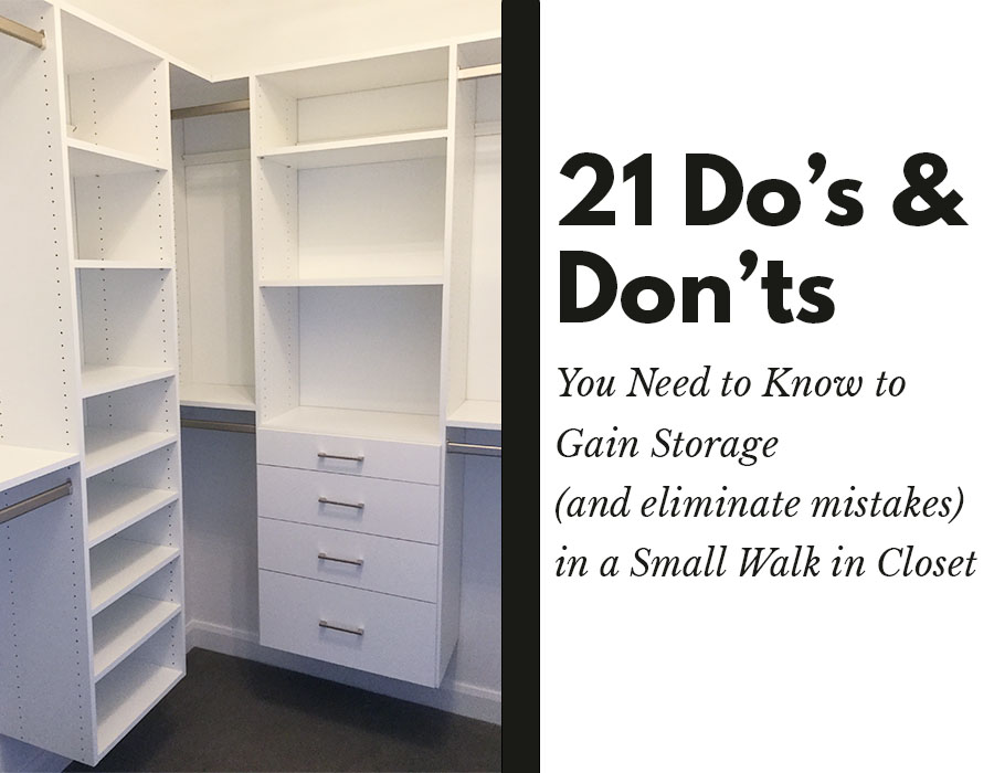 Opening 21 do's and don't small walk in closet columbus | Innovate Home Org| #CustomCloset #Organization #StorageOrganization
