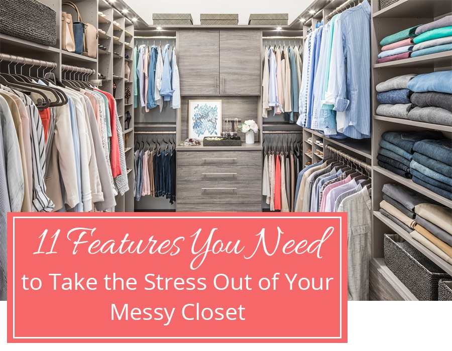 Opening image 11 features you need take stress out of messy closets | Innovate Home Org | Columbus Closets #Organization #StorageSolutions #CustomClosstes #MessyCloset