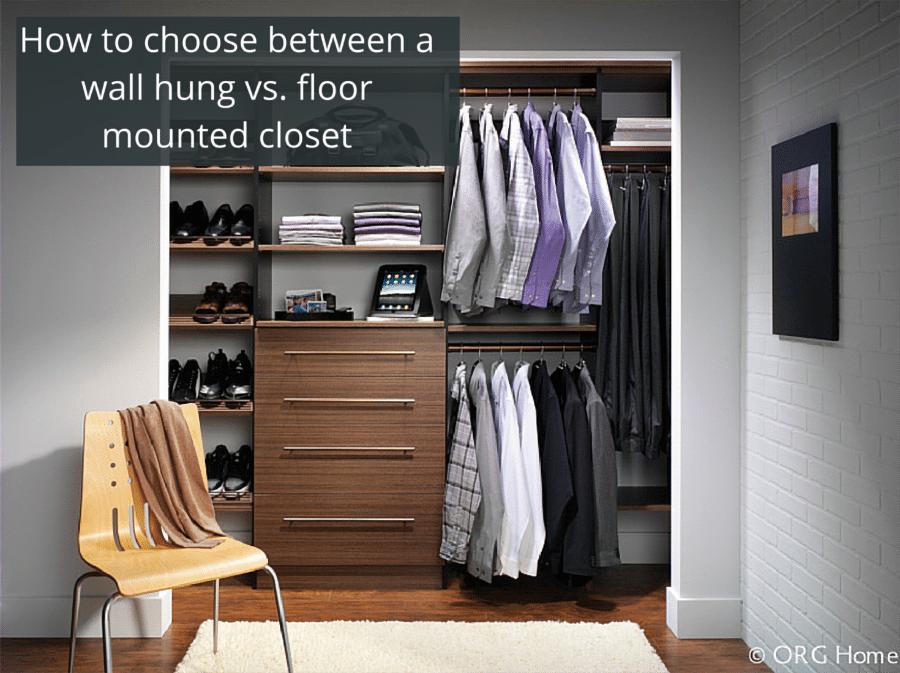 3 do understand advantages disadvantages wall hung or floor based closet | Innovate home Org | Columbus, OH | #CustomCloset #Organization #StorageIdeas #CornerShelving