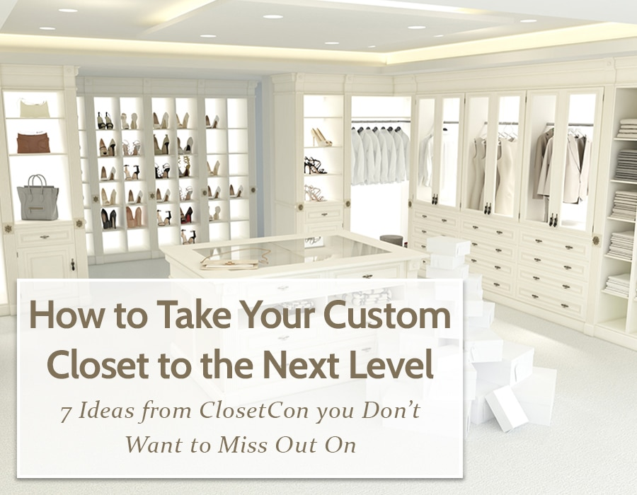 Opening How to Take Your Custom Closet to the Next Level | Innovate Home Org #CustomCloset #Organization #CustomStorage